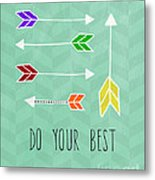 Do Your Best Metal Print by Linda Woods