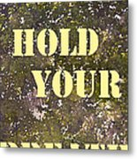 Dont Hold Your Breath Metal Print