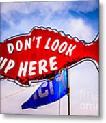 Don't Look Up Here Crab Cooker Sign Photo Metal Print