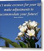 Don't Make Excuses Metal Print
