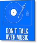 Don't Talk Over Music Poster Metal Print