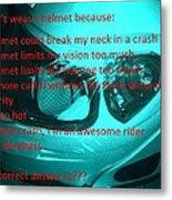 Don't Wear A Helmet Metal Print