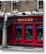 Doyles The Times We Live Inn - Dublin Ireland Metal Print