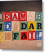 Dream Big And Dare To Fail Metal Print