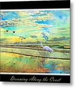 Dreaming Along The Coast -- Egret  Metal Print by Betsy Knapp