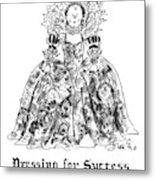 Dressing For Success 1558-1603 Metal Print
