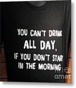 Drinking Tee Shirt Art Metal Print
