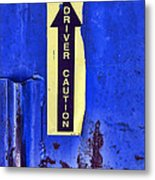 Driver Caution Metal Print