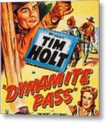 Dynamite Pass, Top Tim Holt, Bottom L-r Metal Print