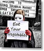 Eat Your Vegetables Metal Print