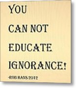 Educate Quote In Sepia Metal Print