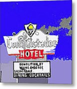 El Conquistador Hotel Demolition Sign 1968 Tucson Arizona 1968-2012 Metal Print