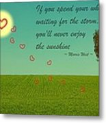 Enjoy The Sunshine Metal Print