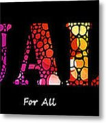Equality For All - Stone Rock'd Art By Sharon Cummings Metal Print
