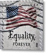 Equality Forever Metal Print