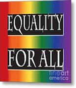 Equality Rainbow Metal Print