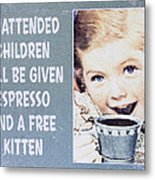 Espresso And Kitten Sign Metal Print