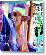Every Time I Look Into Your Eyes Metal Print