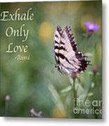 Exhale Only Love Metal Print