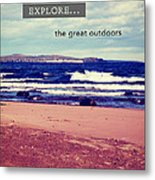 Explore The Great Outdoors Metal Print