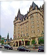 Fairmount Chateau Laurier East Of Parliament Hill In Ottawa-on Metal Print