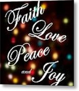 Faith Love Peace Joy Metal Print