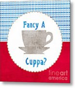 Fancy A Cup Metal Print