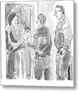 Fbi Agents At A Woman's Door Metal Print