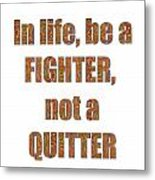 Fighter Life Widom Quote Words Script Signature   Art  Navinjoshi  Artist Created Images Textures Pa Metal Print