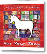 Find The Pony Poster Metal Print
