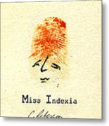 Finger Prints 1998 Forensic Whimsy Miss Indexia Metal Print