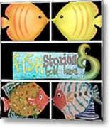 Fish Stories Told Here Metal Print