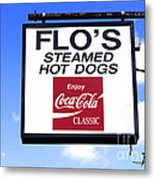 Flo's Steamed Hot Dogs Metal Print