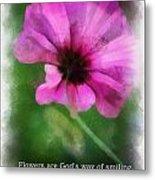 Flowers Are Gods Way 01 Metal Print
