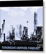Forecast Metal Print