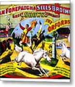 Forepaugh And Sells The Orfords Metal Print