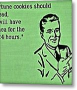 Fortune Cookie Truth Metal Print