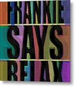 Frankie Says Relax Frankie Goes To Hollywood Metal Print