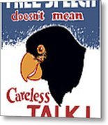 Free Speech Doesn't Mean Careless Talk Metal Print