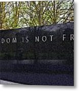 Freedom Is Not Free Metal Print