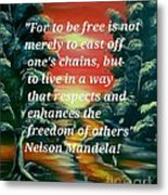 Freedom Quotes From Nelson Mandela Metal Print