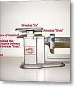 Freedom To Freedom From Metal Print