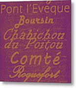 French Cheeses - 3 Metal Print by Paulette B Wright