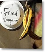 Fried Bananas Metal Print