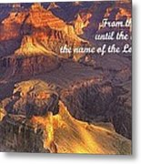 From The Rising Of The Sun...the Name Of The Lord Is To Be Praised - Psalm 113.3 - Grand Canyon Metal Print