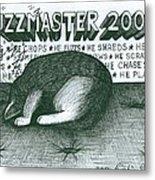 Fuzzmaster 2000 Metal Print