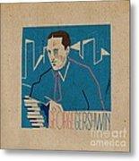 George Gershwin Metal Print