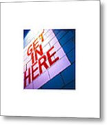 Get In Here_11.01.12 Metal Print