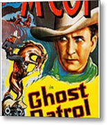 Ghost Patrol, Us Poster Art, Tim Mccoy Metal Print
