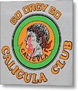 Go Caligula Go Metal Print